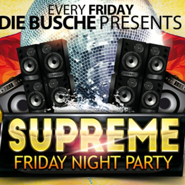 SUPREME – FRIDAY NIGHT PARTY
